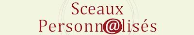 Sceaux Personnalisés - Atelier GRANCOUR
